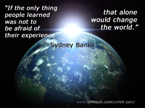 world image   syd banks quote - unfelt pain