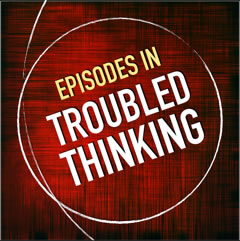 episodes in troubled thinking podcast logo